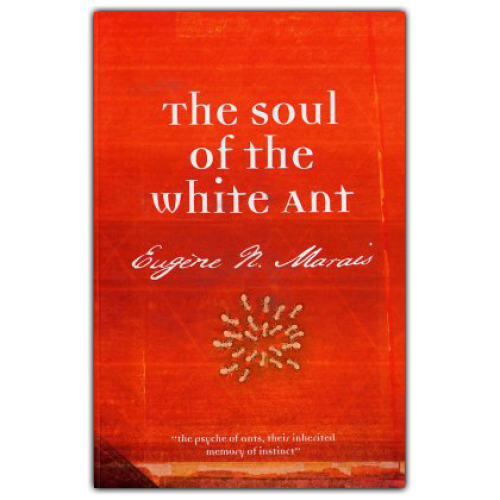 'The Soul of the White Ant', Eugène Marais